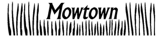 mark for MOWTOWN, trademark #85913213