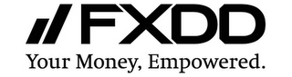 mark for FXDD YOUR MONEY, EMPOWERED, trademark #85913417