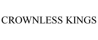 mark for CROWNLESS KINGS, trademark #85913564