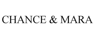 mark for CHANCE & MARA, trademark #85913891