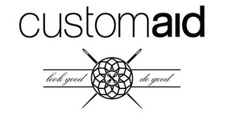 mark for CUSTOMAID LOOK GOOD DO GOOD, trademark #85913980