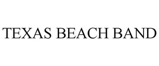 mark for TEXAS BEACH BAND, trademark #85914250