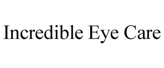 mark for INCREDIBLE EYE CARE, trademark #85914486