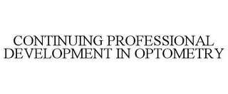 mark for CONTINUING PROFESSIONAL DEVELOPMENT IN OPTOMETRY, trademark #85915488