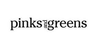 mark for PINKS AND GREENS, trademark #85915712