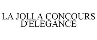mark for LA JOLLA CONCOURS D'ELEGANCE, trademark #85916555
