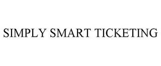 mark for SIMPLY SMART TICKETING, trademark #85916698