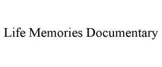 mark for LIFE MEMORIES DOCUMENTARY, trademark #85916930