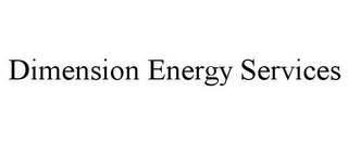 mark for DIMENSION ENERGY SERVICES, trademark #85917625