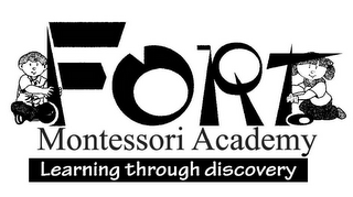 mark for FORT MONTESSORI ACADEMY LEARNING THROUGH DISCOVERY, trademark #85917659
