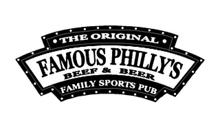 mark for THE ORIGINAL FAMOUS PHILLY'S BEEF & BEER FAMILY SPORTS PUB, trademark #85917795