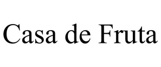 mark for CASA DE FRUTA, trademark #85917809