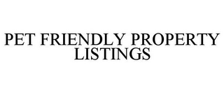 mark for PET FRIENDLY PROPERTY LISTINGS, trademark #85918340