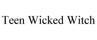 mark for TEEN WICKED WITCH, trademark #85918615