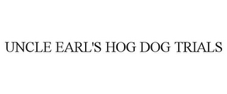 mark for UNCLE EARL'S HOG DOG TRIALS, trademark #85918960