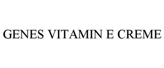 mark for GENES VITAMIN E CREME, trademark #85919027