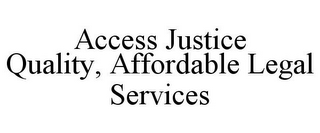 mark for ACCESS JUSTICE QUALITY, AFFORDABLE LEGAL SERVICES, trademark #85919561