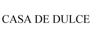 mark for CASA DE DULCE, trademark #85919949
