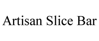 mark for ARTISAN SLICE BAR, trademark #85920291