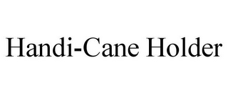 mark for HANDI-CANE HOLDER, trademark #85920818