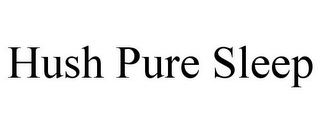 mark for HUSH PURE SLEEP, trademark #85920982