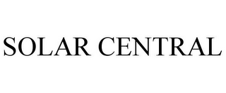 mark for SOLAR CENTRAL, trademark #85921142