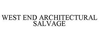 mark for WEST END ARCHITECTURAL SALVAGE, trademark #85921183