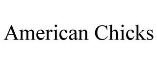mark for AMERICAN CHICKS, trademark #85921904