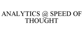mark for ANALYTICS @ SPEED OF THOUGHT, trademark #85922096