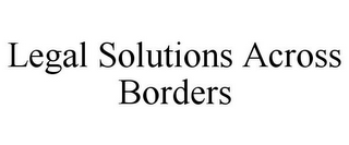 mark for LEGAL SOLUTIONS ACROSS BORDERS, trademark #85922693