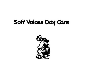 mark for SOFT VOICES DAY CARE DAY CARE, trademark #85922770