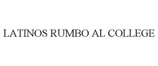 mark for LATINOS RUMBO AL COLLEGE, trademark #85923157