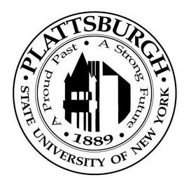 mark for STATE UNIVERSITY OF NEW YORK · PLATTSBURGH · A PROUD PAST · A STRONG FUTURE · 1889 ·, trademark #85924231