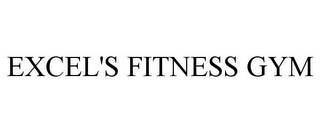 mark for EXCEL'S FITNESS GYM, trademark #85924627