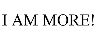 mark for I AM MORE!, trademark #85924719