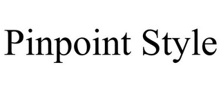 mark for PINPOINT STYLE, trademark #85924781