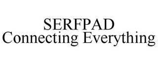 mark for SERFPAD CONNECTING EVERYTHING, trademark #85924852
