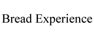 mark for BREAD EXPERIENCE, trademark #85924907