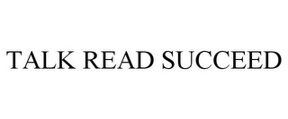 mark for TALK READ SUCCEED, trademark #85925077
