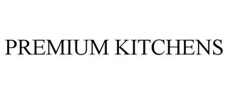 mark for PREMIUM KITCHENS, trademark #85925479