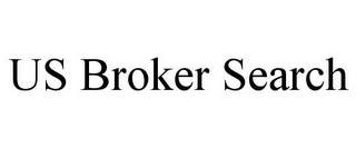 mark for US BROKER SEARCH, trademark #85925515