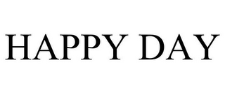 mark for HAPPY DAY, trademark #85925848