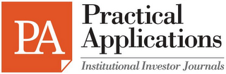 mark for PA PRACTICAL APPLICATIONS INSTITUTIONAL INVESTOR JOURNALS, trademark #85926239