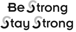 mark for BE STRONG STAY STRONG, trademark #85926507