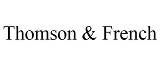 mark for THOMSON & FRENCH, trademark #85926613