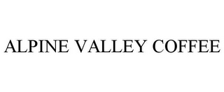 mark for ALPINE VALLEY COFFEE, trademark #85927235