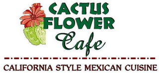 mark for CACTUS FLOWER CAFE CALIFORNIA STYLE MEXICAN CUISINE, trademark #85928208
