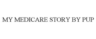 mark for MY MEDICARE STORY BY PUP, trademark #85928409