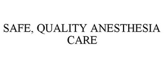 mark for SAFE, QUALITY ANESTHESIA CARE, trademark #85928410