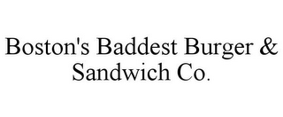 mark for BOSTON'S BADDEST BURGER & SANDWICH CO., trademark #85928442